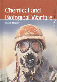 Just the Facts: Biological/Chemical Warfare by Adam Hibbert image
