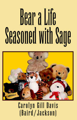 Bear a Life Seasoned with Sage by Carolyn Gill Davis image