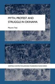 Myth, Protest and Struggle in Okinawa by Miyume Tanji image