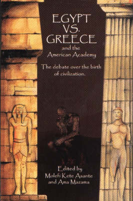 Egypt vs. Greece and the American Academy by Molefi Kete Asante