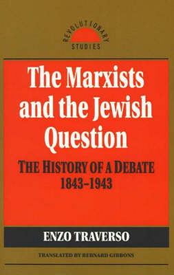 The Marxists And The Jewish Question by Enzo Traverso