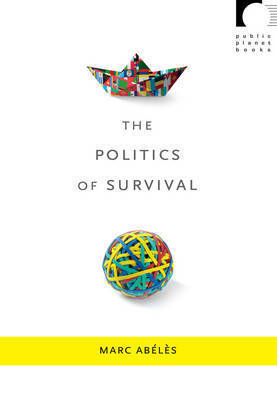The Politics of Survival by Marc Abeles