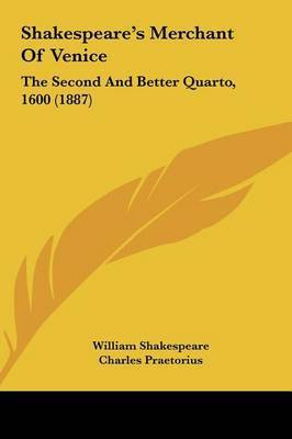 Shakespeare's Merchant of Venice: The Second and Better Quarto, 1600 (1887) by William Shakespeare
