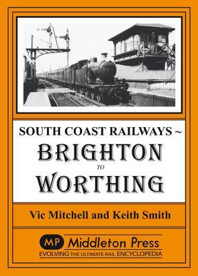Brighton to Worthing by Vic Mitchell