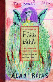 Diary of Frida Kahlo: An Intimate Self Portrait by Sarah M. Lowe