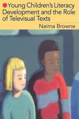 Young Children's Literacy Development and the Role of Televisual Texts by Naima Browne image