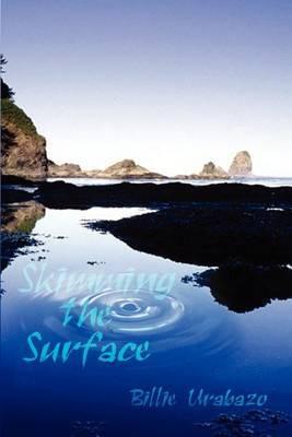 Skimming the Surface by Billie Urabazo