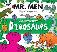 Mr. Men Adventure with Dinosaurs by Adam Hargreaves