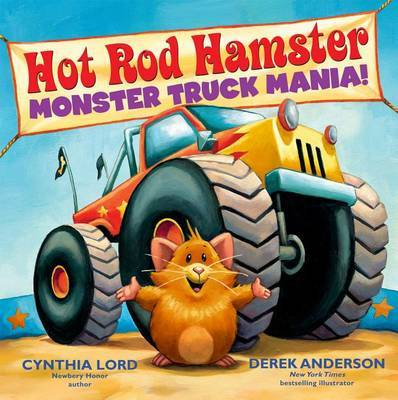 Hot Rod Hamster: Monster Truck Mania! by Cynthia Lord
