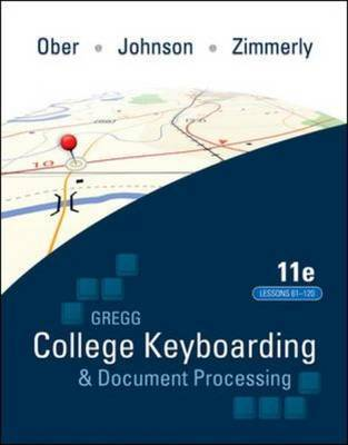 Gregg College Keyboading & Document Processing (GDP); Lessons 61-120 text by Scot Ober