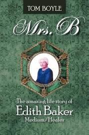 Mrs.B by Tom Boyle