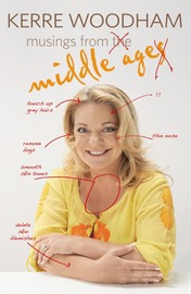 Musings from Middle Age by Kerre Woodham
