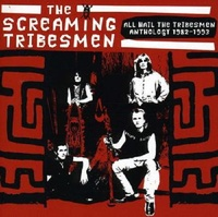 Anthology 1982-1993: All Hail the Tribesmen by Screaming Tribesmen