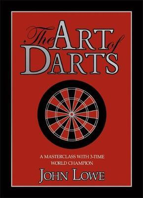 The Art of Darts by John Lowe