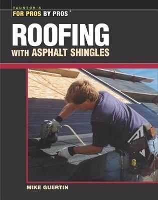 Roofing with Asphalt Shingles by Mike Guertin