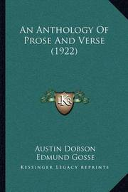 An Anthology of Prose and Verse (1922) by Austin Dobson