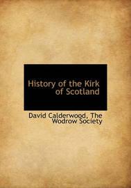 History of the Kirk of Scotland by David Calderwood