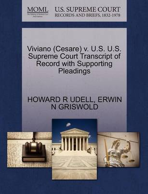 Viviano (Cesare) V. U.S. U.S. Supreme Court Transcript of Record with Supporting Pleadings by Howard R Udell image