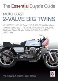 Moto Guzzi 2-Valve Big Twins by Ian Falloon