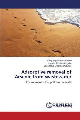 Adsorptive Removal of Arsenic from Wastewater by Bello Olugbenga Solomon