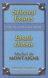 Selected Essays/Essais Choisis by Michel Eyquem De Montaigne