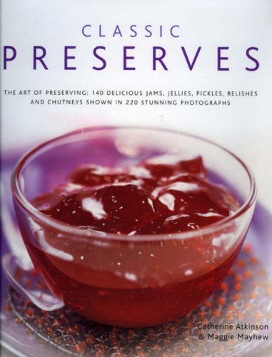 Classic Preserves: The Art of Preserving by Catherine Atkinson image