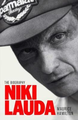 Niki Lauda by Maurice Hamilton