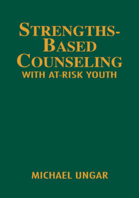 Strengths-Based Counseling With At-Risk Youth by Michael Ungar image
