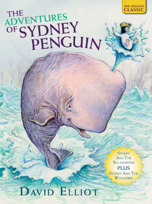 The Adventures of Sydney Penguin (2 in 1 Volume) by David Elliot
