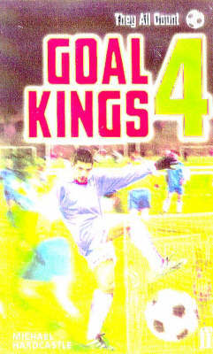 Goal Kings Book 4: They All Count by Michael Hardcastle image