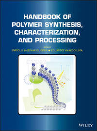 Handbook of Polymer Synthesis, Characterization, and Processing by Enrique Saldivar-Guerra