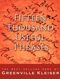 Fifteen Thousand Useful Phrases by Grenville Kleiser