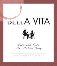 La Bella Vita: Live and Love the Italian Way by Aminda Leigh image