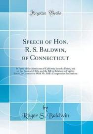Speech of Hon. R. S. Baldwin, of Connecticut by Roger S Baldwin image