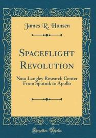 Spaceflight Revolution by James R Hansen image