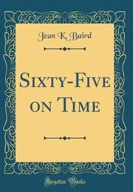 Sixty-Five on Time (Classic Reprint) by Jean K. Baird image
