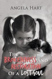 The Brokenness and Restoration of a Lost Soul by Angela Hart