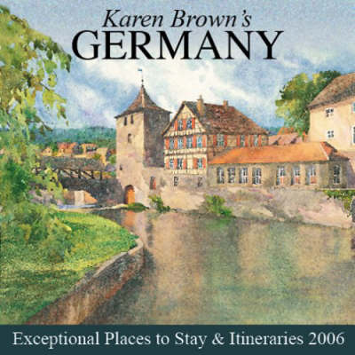 Karen Brown's Germany: Exceptional Places to Stay and Itineraries: 2006 by Karen Brown image
