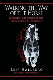 Walking the Way of the Horse by Leif Hallberg