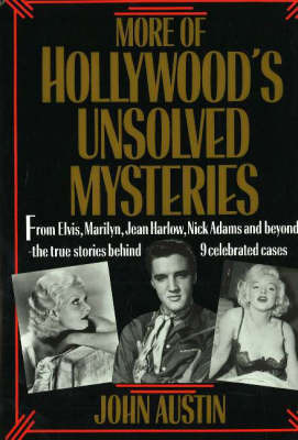 More of Hollywood's Unsolved Mysteries by John Austin