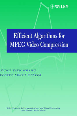 Efficient Algorithms for Mpeg Video Compression by Dzung Tien Hoang