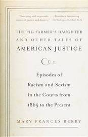 """The Pig Farmer's Daughter"" and Other Tales of American Justice by Mary Frances Berry image"