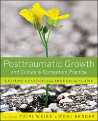 Posttraumatic Growth and Culturally Competent Practice by Tzipi Weiss