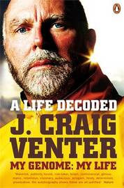 A Life Decoded: My Genome: My Life by J Craig Venter