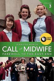 Call the Midwife, Volume 3 by Jennifer Worth