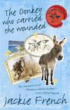The Donkey Who Carried The Wounded by Jackie French