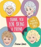 Thank You For Being A Friend by Emma Lewis