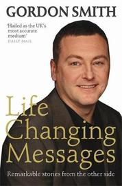 Life-Changing Messages by Gordon Smith