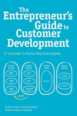 The Entrepreneur's Guide to Customer Development: A Cheat Sheet to the Four Steps to the Epiphany by Brant Cooper image