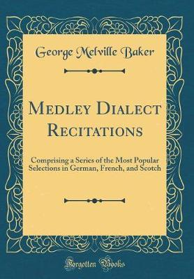 Medley Dialect Recitations by George Melville Baker image